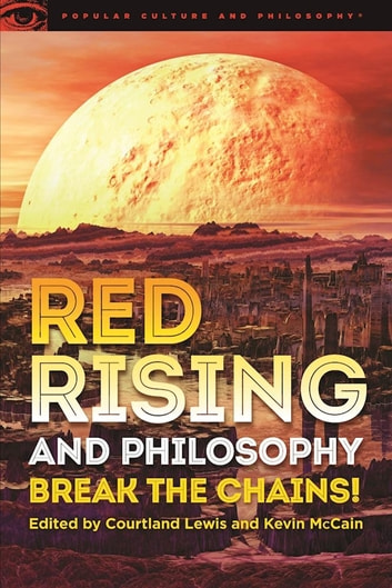 Red Rising and Philosophy - Break the Chains! ebook by