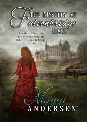 The Mystery at Falconbridge Hall ebook by Maggi Andersen
