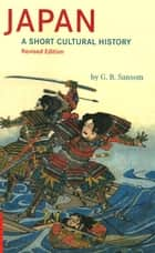 Japan - A Short Cultural History ebook by G.B. Sansom