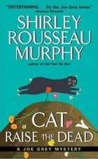 Cat Raise the Dead - A Joe Grey Mystery ebook by Shirley Rousseau Murphy