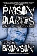 Prison Diaries - From The Concrete Coffin ebook by Charles Bronson
