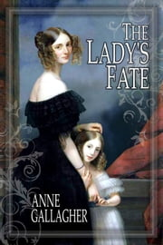 The Lady's Fate (The Reluctant Grooms Series Volume III) ebook by Anne Gallagher