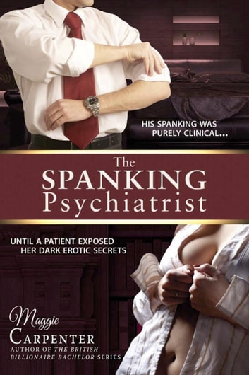 The Spanking Psychiatrist ebook by Maggie Carpenter