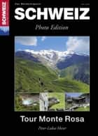 Tour Monte Rosa - Wandermagazin SCHWEIZ 8_2013 - Photo Edition ebook by Toni Kaiser, Peter-Lukas Meier
