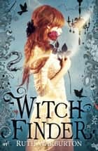 Witch Finder ebook by Ruth Warburton