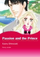 Passion and the Prince (Harlequin Comics) ebook by Penny Jordan,Kaoru Shinozaki