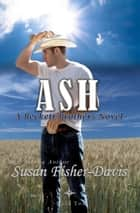 Ash - The Beckett Brothers, #2 ebook by Susan Fisher-Davis