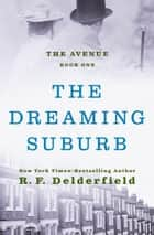 The Dreaming Suburb ebook by R. F. Delderfield