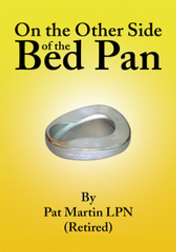 On the Other Side of the Bed Pan ebook by Pat Martin