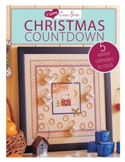 I Love Cross Stitch Christmas Countdown - 5 Advent Calendars to Stitch ebook by Various Contributors