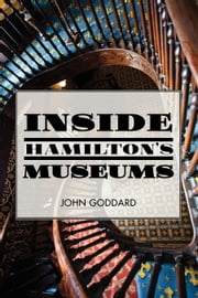 Inside Hamilton's Museums ebook by John Goddard