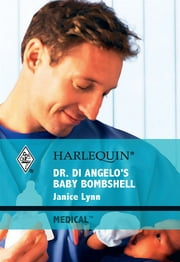 Dr Di Angelo's Baby Bombshell ebook by Janice Lynn