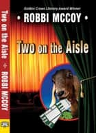 Two on the Aisle ebook by Robbi McCoy