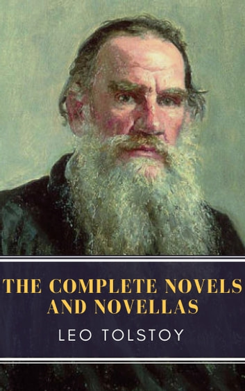 Leo Tolstoy: The Complete Novels and Novellas 電子書籍 by Leo Tolstoy,MyBooks Classics