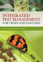 Integrated Pest Management for Crops and Pastures ebook by Paul Horne,Jessica Page