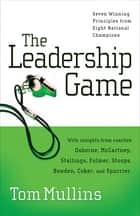 The Leadership Game ebook by Tom Dale Mullins