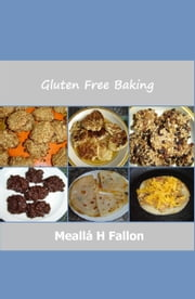 Gluten Free Baking ebook by Meallá H Fallon