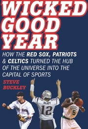 Wicked Good Year ebook by Steve Buckley
