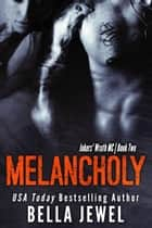Melancholy ebook by Bella Jewel