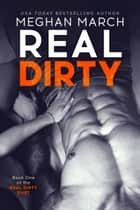 Real Dirty Ebook di Meghan March