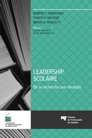 Leadership scolaire - De la recherche aux résultats ebook by Robert J. Marzano,Timothy Waters,Brian A. McNulty