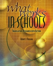 What Works in Schools: Translating Research Into Action ebook by Marzano, Robert J.