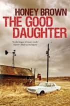 The Good Daughter ebook by Honey Brown