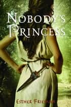 Nobody's Princess ebook by Esther Friesner
