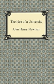 The Idea of a University ebook by John Henry Newman