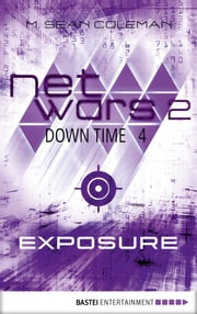 netwars 2 - Down Time 4: Exposure - Thriller ebook by M. Sean Coleman