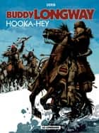 Buddy Longway - Tome 15 - Hooka-Hey ebook by Derib, Derib, Derib
