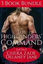 The Highlanders' Command ebook by Delaney Jane, Chera Zade