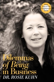 Dilemmas of Being in Business ebook by Dr. Rosie Kuhn