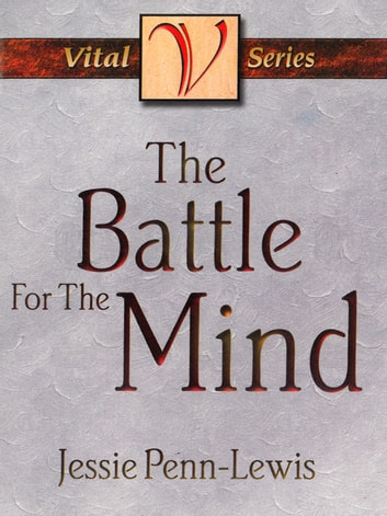 The Battle for the Mind ebook by Jessie Penn-Lewis