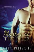 Master of the Deep ebook by Cleo Peitsche