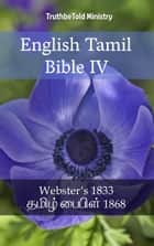 English Tamil Bible IV - Webster´s 1833 - தமிழ் பைபிள் 1868 ebook by Noah Webster, Joern Andre Halseth, TruthBeTold Ministry