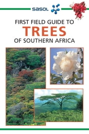 First Field Guide to Trees of Southern Africa ebook by Elsa Pooley