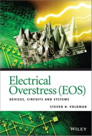 Electrical Overstress (EOS) - Devices, Circuits and Systems ebook by Steven H. Voldman