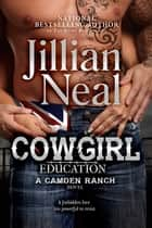 Cowgirl Education ebook by Jillian Neal