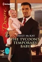 The Tycoon's Temporary Baby ebook by Emily McKay
