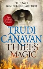 Thief's Magic - The bestselling fantasy adventure (Book 1 of Millennium's Rule) ebook by Trudi Canavan