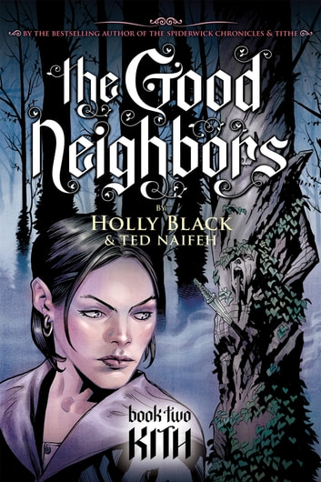 The Good Neighbors #2: Kith eBook by Holly Black