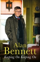 Keeping On Keeping On ebook by Alan Bennett