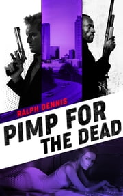 Pimp for the Dead ebook by Ralph Dennis