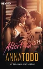 After passion - AFTER 1 - Roman eBook by Anna Todd, Corinna Vierkant-Enßlin, Julia Walther
