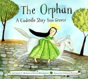 The Orphan - A Cinderella Story from Greece ebook by Anthony Manna,Christodoula Mitakidou,Giselle Potter