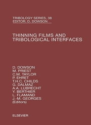 Thinning Films and Tribological Interfaces - Proceedings of the 26th Leeds-Lyon Symposium ebook by D. Dowson