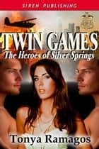 Twin Games ebook by Tonya Ramagos