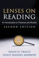 Lenses on Reading, Second Edition - An Introduction to Theories and Models ebook by Diane H. Tracey, EdD,Lesley Mandel Morrow, PhD