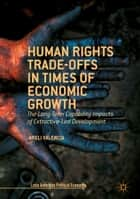 Human Rights Trade-Offs in Times of Economic Growth ebook by Areli Valencia